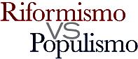 riformismo vs populismo