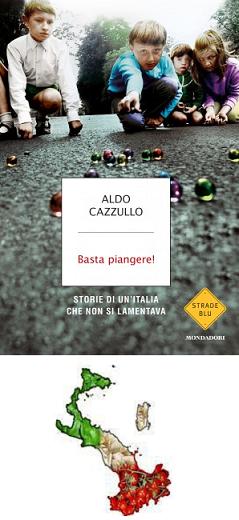 Aldo-Cazzullo_Basta-piangere, Italia Sottosopra