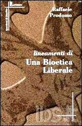 bioetica liberale, Raffaele Prodomo