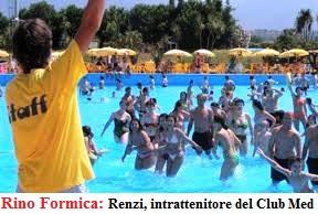 renzi, un animatore del club mediterranée dice Rino Formica